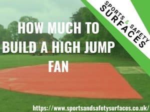 "Background of High Jump Fan with green overlay. Bottom right URL, top right sports and safety surfaces logo. Text ""HOW MUCH TO BUILD A HIGH JUMP FAN"""