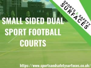"Background of Small Sided Dual Sport Football court with green overlay. Bottom Right URL and Top right, sports and safety surfaces logo. Text ""SMALL SIDED DUAL SPORT FOOTBALL COURTS""."