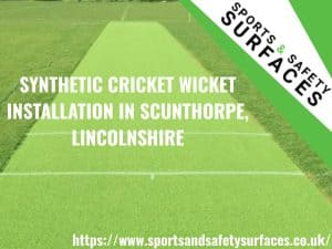 "Background of Cricket Wicket installation in Scunthorpe, Lincolnshire with green overlay. URL in bottom right and Sports and Safety Surfaces Logo in top right. Text ""SYNTHETIC CRICKET WICKET INSTALLATION IN SCUNTHORPE, LINCOLNSHIRE"""