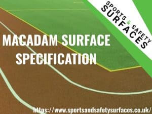 "Background of Macadam Surface with green overlay. Bottom right URL, top right sports and safety surfaces logo. Text ""macadam surface specification"""